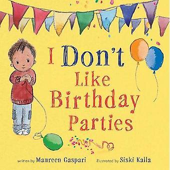 I Dont Like Birthday Parties!