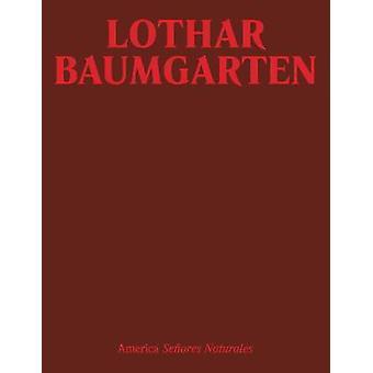Lothar Baumgarten America Seores Naturales