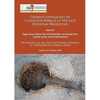 Current Approaches to Collective Burials in the Late European Prehist