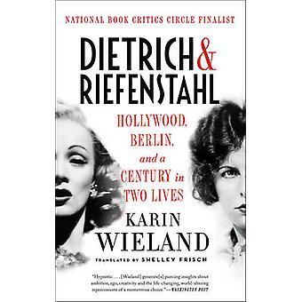 Dietrich & Riefenstahl - Hollywood - Berlin - et un siècle en deux Liv