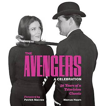 The Avengers - A Celebration - 50 Years of a Television Classic by Marc