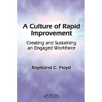A Culture of Rapid Improvement: Creating and Sustaining an Engaged Workforce