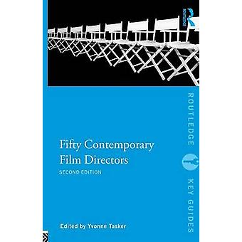Fifty Contemporary Film Directors by Edited by Yvonne Tasker
