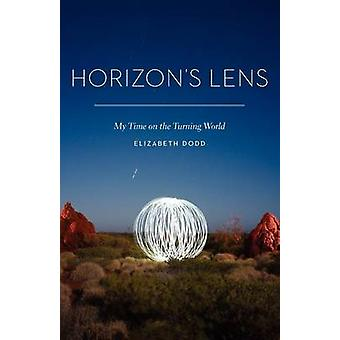 Horizons Lens My Time on the Turning World by Dodd & Elizabeth