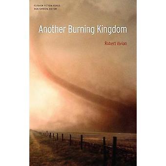 Another Burning Kingdom by Vivian & Robert