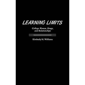 Learning Limits College Women Drugs and Relationships by Williams & Kimberly M.