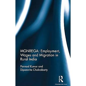 MGNREGA Employment Wages and Migration in Rural India by Kumar & Parmod