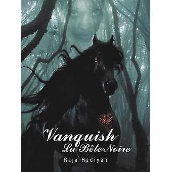 Vanquish La B Te Noire by Hadiyah & Raja