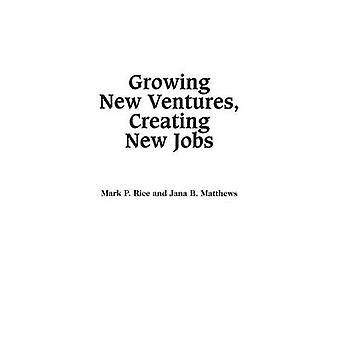 Crescita di nuove imprese, creazione di nuovi posti di lavoro principi e pratiche di Business di successo incubazione da Matthews & Jana