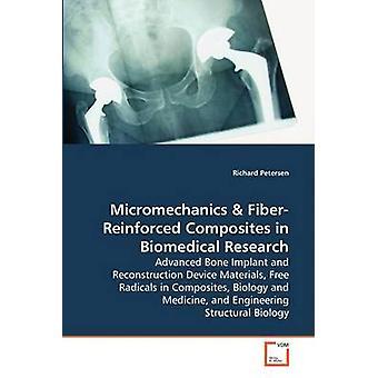 Micromechanics FiberReinforced kompositter i biomedicinsk forskning avanceret knogle implantat og genopbygning enhed materialer frie radikaler i Comp af Petersen & Richard