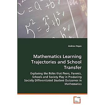 Matematik lärande banor och skolan överföra genom Noyes & Andrew