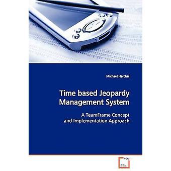 Zeitbasierte Jeopardy-Management-System von Herchel & Michael