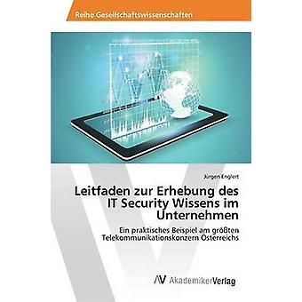 Leitfaden zur Erhebung des Wissens sécurité IT im Unternehmen par Englert Jrgen