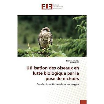 Utilisation des oiseaux en lutte biologique par la pose de nichoirs by Amalou Djamal