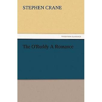 The ORuddy A Romance by Crane & Stephen