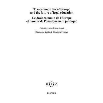 La ley común de Europa y el futuro de la educación Legal por De Witte y Bruno