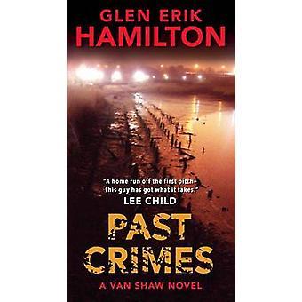 Past Crimes - A Van Shaw Novel by Glen Erik Hamilton - 9780062344564 B