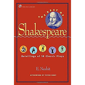 The Best of Shakespeare - Retellings of 10 Classic Plays by E. Nesbit