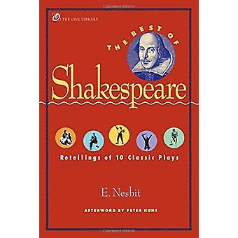 أفضل ما في شكسبير -- إعادة سرد من 10 مسرحيات كلاسيكية من قبل E. Nesbit