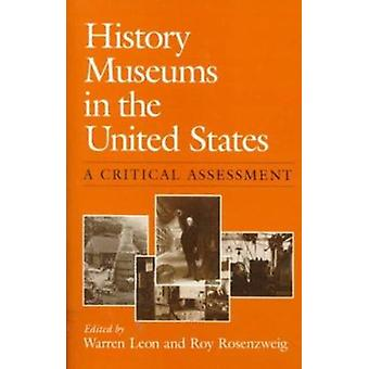 History Museums in the United States - A Critical Assessment by Warren