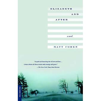 Elizabeth and After by Matt Cohen - 9780312276959 Book
