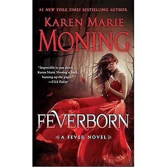 Feverborn - A Fever Novel by Karen Marie Moning - 9780440246435 Book