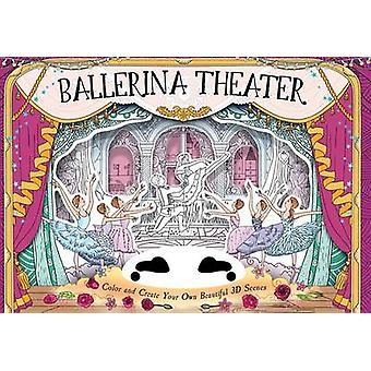 Ballerina Theater - Color and Create Your Own Beautiful 3D Scenes by A