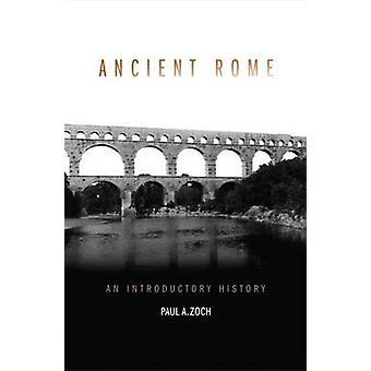 Ancient Rome - An Introductory History (New edition) by Paul A. Zoch -
