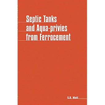 Septic Tanks and Aqua Privies from Ferrocement by Simon Watt - 978090
