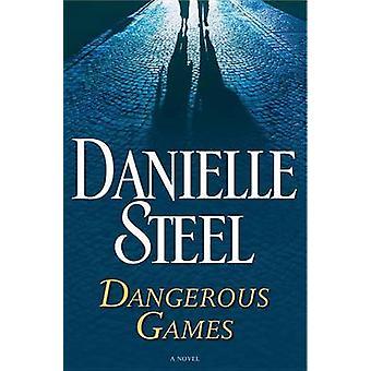 Dangerous Games by Danielle Steel - 9781524756468 Book