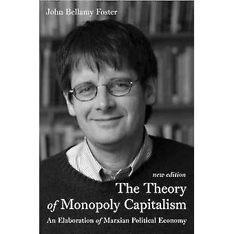 The Theory of Monopoly Capitalism - An Elaboration of Marxian Politica