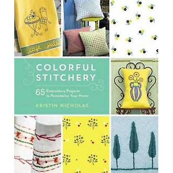 Colorful Stitchery - 65 Embroidery Projects to Personalize Your Home b