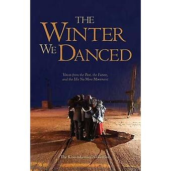 The Winter We Danced - Voices from the Past - the Future - and the Idl