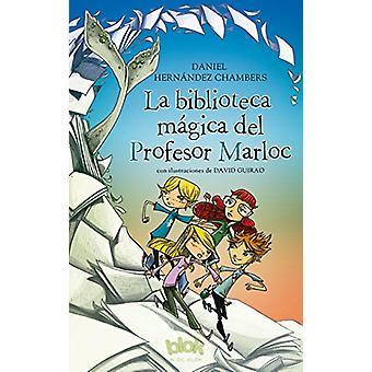 La Biblioteca Magica del Profesor Marloc by Daniel Hernandez Chambers