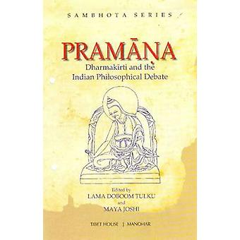 Pramana - Dharmakirti & the Indian Philosophical Debate by Doboom Tulk