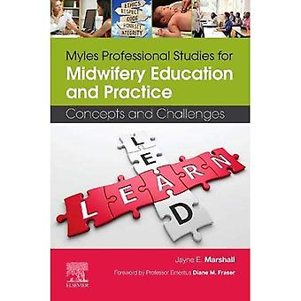 Myles Professional Studies for Midwifery Education and� Practice: Concepts and Challenges