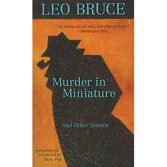 Murder in Miniature and Other Stories by Leo Bruce - 9780897335591 Bo