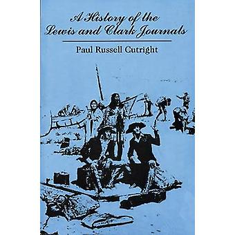 A History of the Lewis and Clark Journals by Cutright & Paul Russell