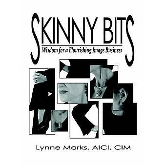 Skinny Bits Wisdom for a Flourishing Image Business by Marks & Lynne
