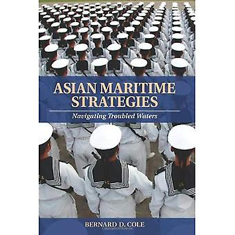 Asian Maritime Strategies: Navigating Troubles Waters