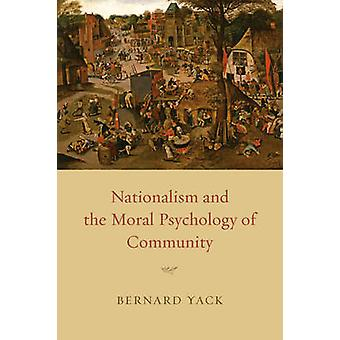 Nationalism and the Moral Psychology of Community by Bernard Yack