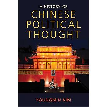History of Chinese Political Thought by Youngmin Kim
