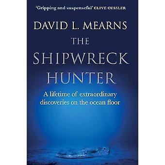 Shipwreck Hunter by David Mearns
