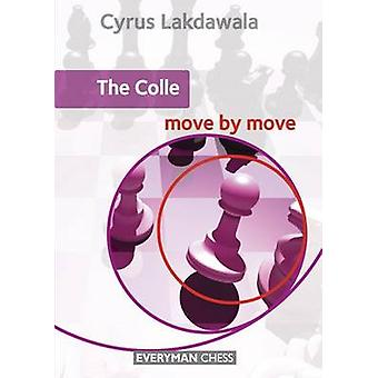 The Colle Move by Move by Lakdawala & Cyrus