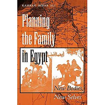 Planning the Family in Egypt : New Bodies, New Selves