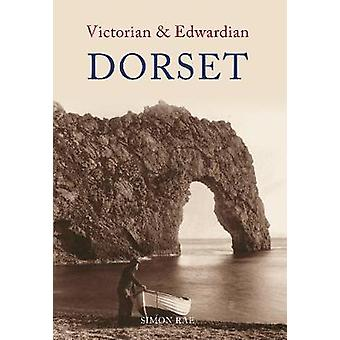 Victorian & Edwardian Dorset by Simon Rae - 9781848680272 Book