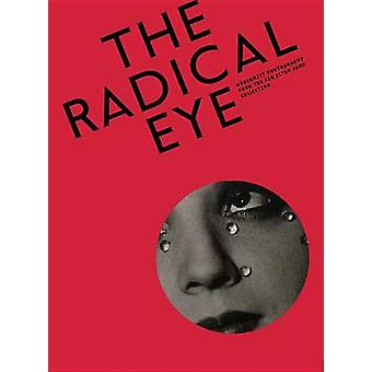 The Radical Eye - Modernist Photography from the Sir Elton John Collec