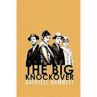 The Big Knockover by Dashiell Hammett - 9781409138068 Book