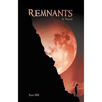 Remnants by Hill & Sam