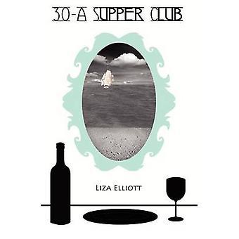30A Supper Club by Elliott & Liza